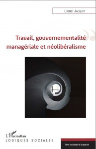 Travail-gouvernementalite-manageriale-neoliberalisme