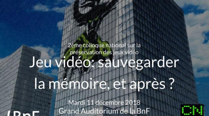 Colloque : Jeu vidéo : sauvegarder la mémoire, et après ?