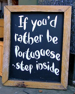 """If you'd rather be Portuguese..."""