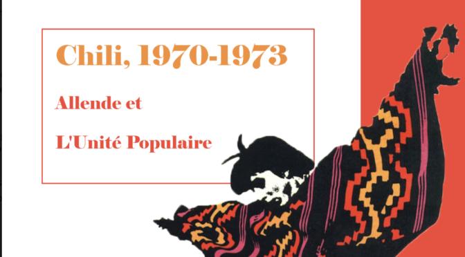 25 septembre [Exposition IDA-R] Vernissage : Chili 1970-1973, Allende et l'Unité populaire
