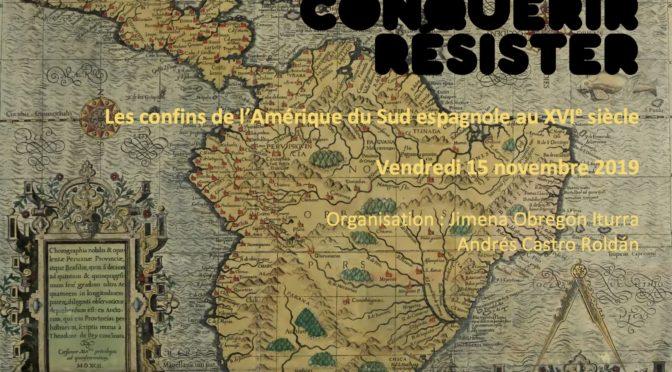 15 NOVEMBRE JOURNÉE D'ÉTUDES [IDA-RENNES/ERIMIT/CREDA]Prospecter, conquérir, RÉSISTER. Les confins de l'Amérique du sud espagnole au XVIe siècle.