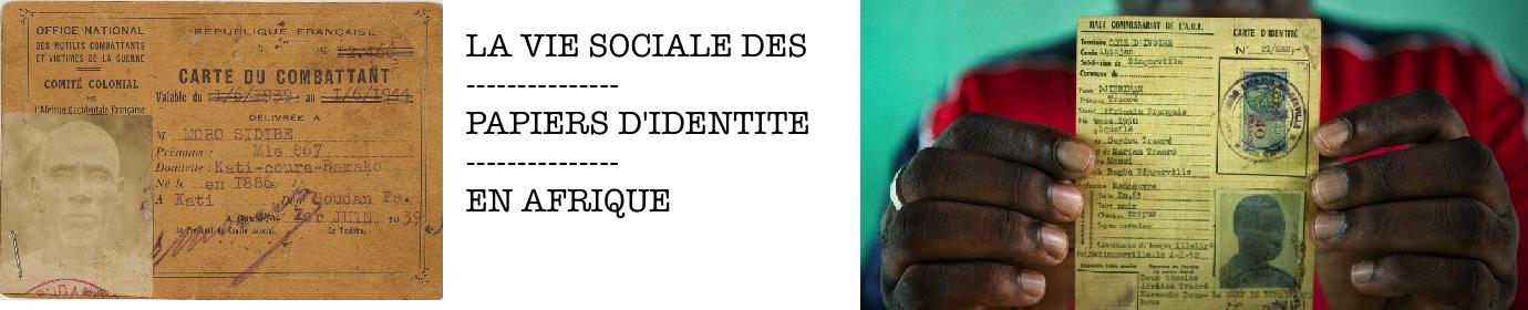 LA VIE SOCIALE DES PAPIERS D'IDENTITE EN AFRIQUE
