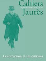 [Parution] Cahiers Jaurès n°209. La corruption et ses critiques
