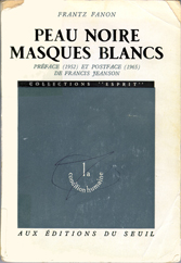 Franz Fanon, Peaux noires, masques blancs (1952), première édition.
