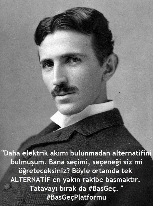 """""""Avant la découverte du courant électrique, j'avais déjà découvert l'alternatif. C'est vous qui allez m'apprendre le choix, l'alternative, peut-être ? Dans une telle situation, la seule ALTERNATIVE est de voter pour le concurrent qui a le plus de chance. Pas de bla-bla et #VoteEtPasseAAutreChose"""" [Nikola Tesla]"""