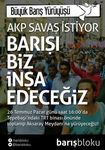 Traduction : L'AKP veut la guerre / nous construirons la paix / Nous nous rassemblerons dimanche 26 juillet à 16h devant l'immeuble TRT de Tepebaşı et marcherons jusqu'à la place d'Aksaray !