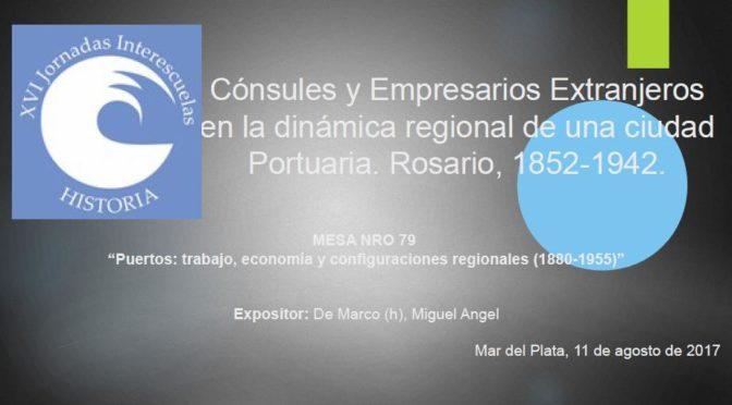 """De Marco (h), Miguel Angel: """"Cónsules y Empresarios Extranjeros en la dinámica regional de una ciudad Portuaria. Rosario, 1852-1942."""""""