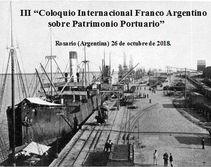 """III """"Coloquio Internacional Franco Argentino sobre Patrimonio Portuario"""", 26 de octubre de 2018"""