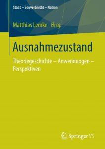Ausnahmezustand. Theoriegeschichte - Anwendungen - Perspektiven.
