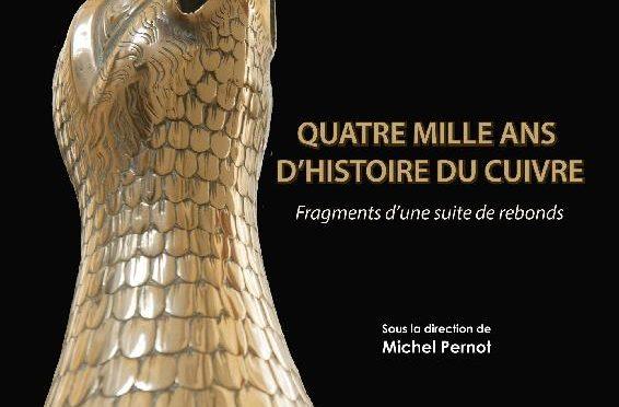 """""""Quatre mille ans d'histoire du cuivre. Fragments d'une suite de rebonds"""""""