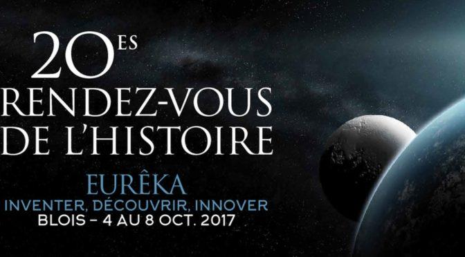 20e Rendez-vous de l'Histoire de Blois – 4 au 8 octobre 2017