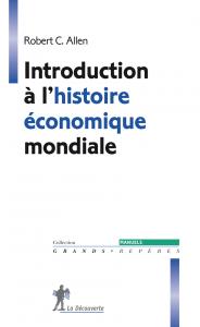 Introduction à l'histoire économique mondiale (Robert C. Allen)