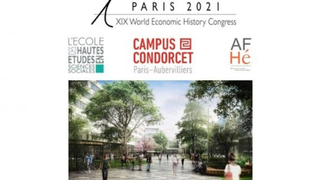 CONGRÈS MONDIAL D'HISTOIRE ÉCONOMIQUE – WEHC 2021 : LA CANDIDATURE DE PARIS PORTÉE PAR L'EHESS A ÉTÉ RETENUE
