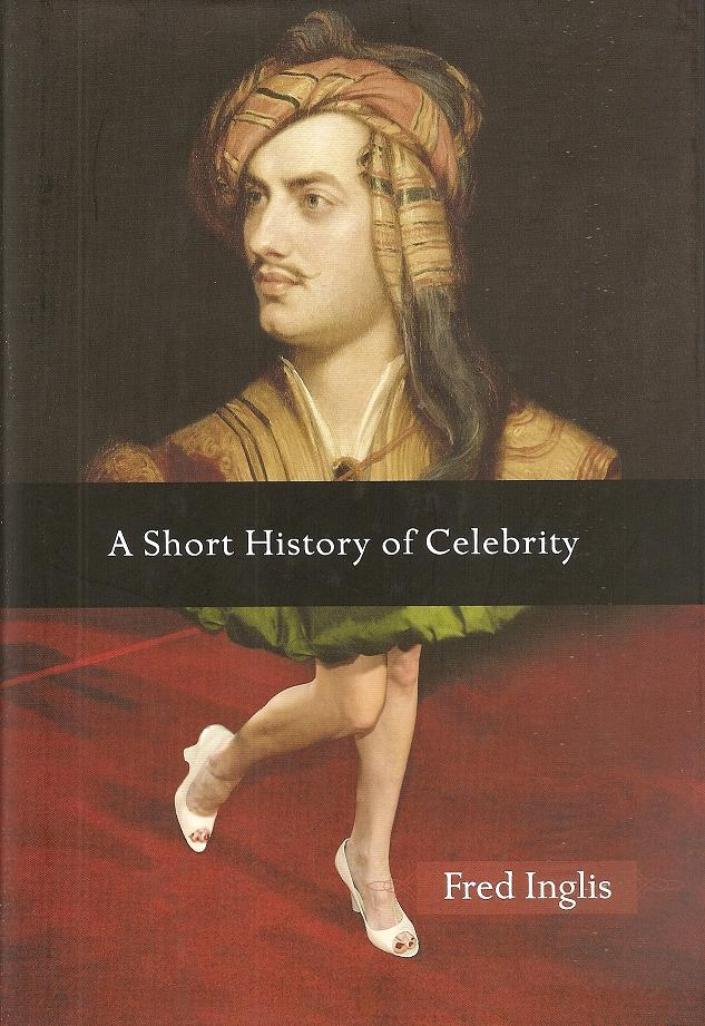 Fred inglis a short history of celebrity
