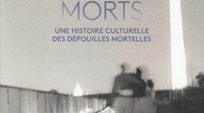 Compte Rendu de Th. Laqueur, Le travail des morts. Une histoire culturelle des dépouilles mortelles, Paris, 2018.