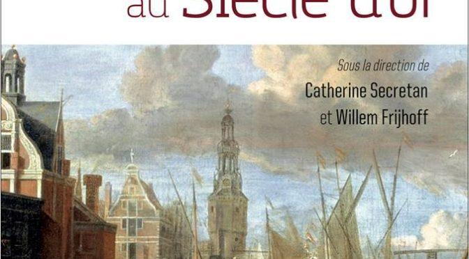 Le Prix XVIIe siècle 2018 de la Société d'Etude du XVIIe siècle attribué au Dictionnaire des Pays Bas au Siècle d'Or