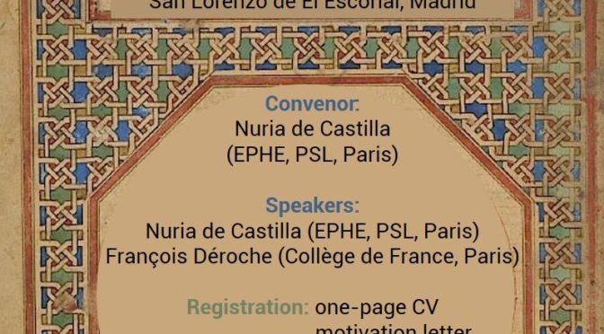 Cours d'été : « Codicologie arabe : La tradition manuscrite islamique dans la collection de El Escorial », San Lorenzo de El Escorial, 17-21 juin 2019