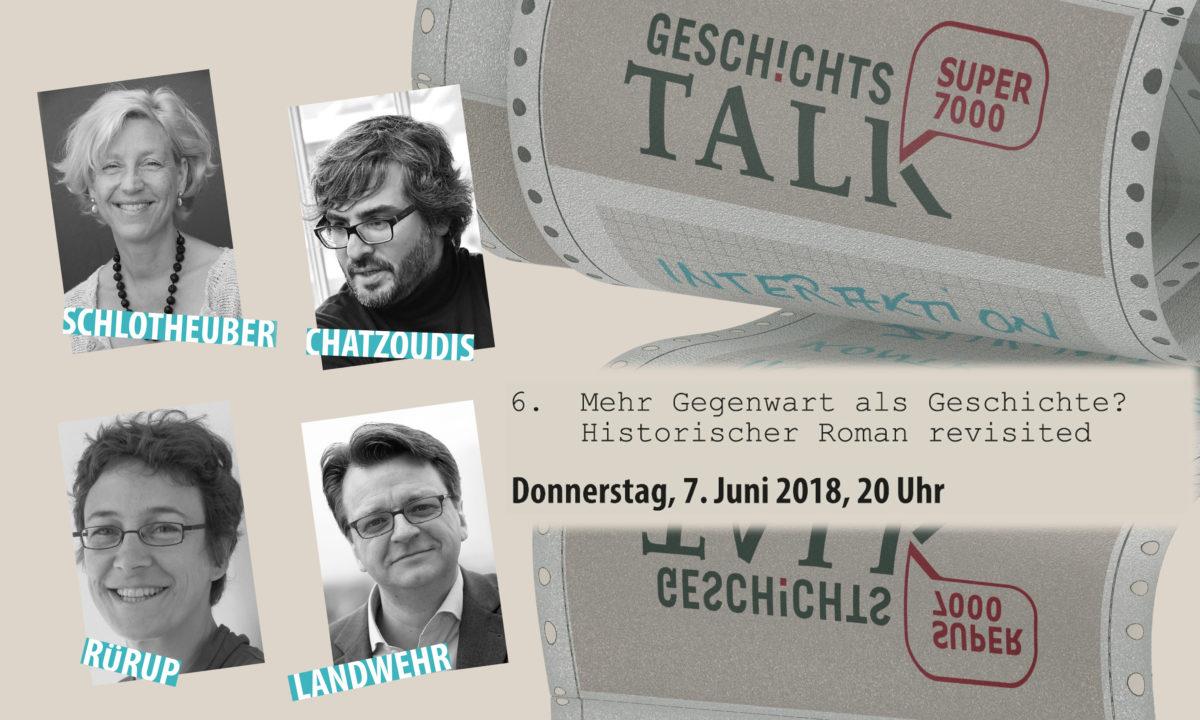 Georgios Chatzoudis, Eva Schlotheuber, Miriam Rürup, Achim Landwehr: Mehr Gegenwart als Geschichte? Historischer Roman revisited
