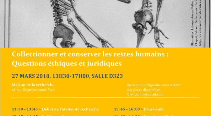 """Atelier de recherche – 27 mars """"Collectionner et conserver les restes humains : Questions éthiques et juridiques"""""""