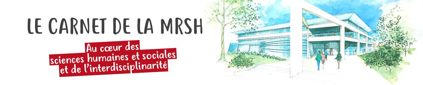 Le carnet de la MRSH