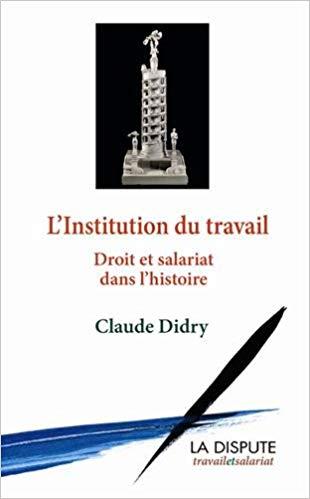 L'Institution du salariat : droit et salariat dans l'histoire