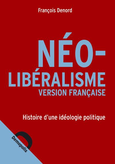 Histoire sociale des idées : le cas néolibéral