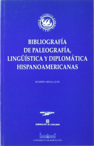 Bibliografía de paleografía, lingüística y diplomática hispanoamericanas