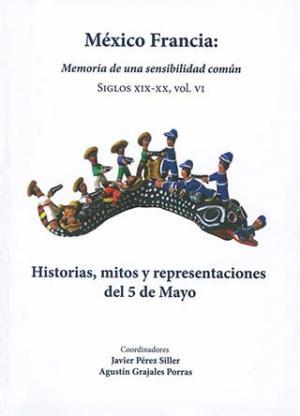 Historias, mitos y representaciones del 5 de Mayo
