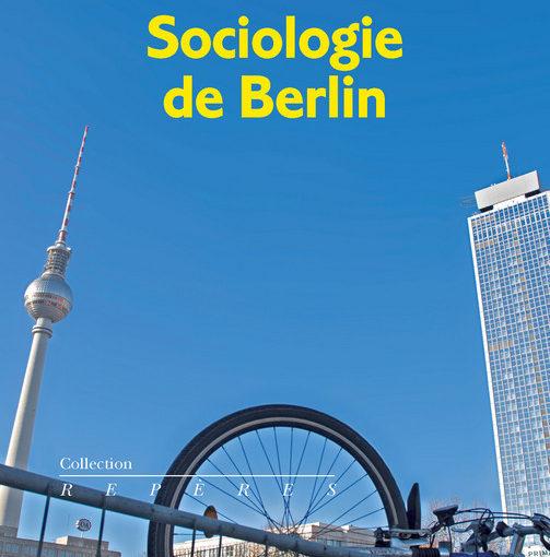 Sociologie de Berlin, de Denis Bocquet et Pascale Laborier