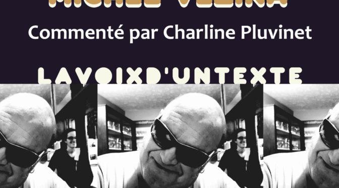 VDT : Michel Vézina, commenté par Charline Pluvinet