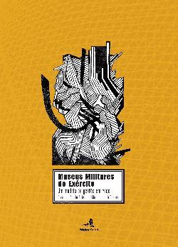 """Capa do livro """"Museus Militares do Exército: Um modelo de gestão em Rede"""". Imagem retirada daqui."""