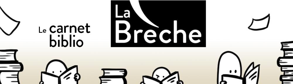 La Brèche – Lectures