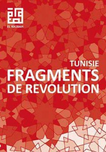 Couverture de Tunisie. Fragments de révolution, El Kasbah