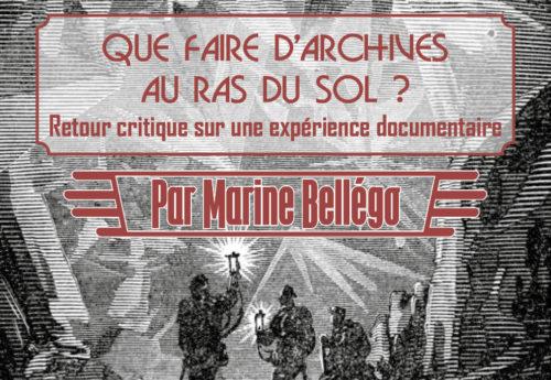 Voyages au centre de la thèse #1 : « Que faire d'archives au ras du sol ? Retour critique sur une expérience documentaire » par Marine Bellégo