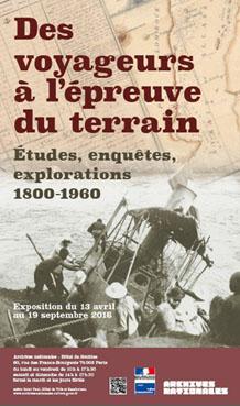 Affiche de l'exposition Des voyageurs à l'épreuve du terrain : études, enquêtes, explorations (1800-1960) - 2016