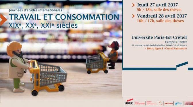 Journées d'étude sur le thème «Travail et consommation, XIXe, XXe, XXIe siècles»