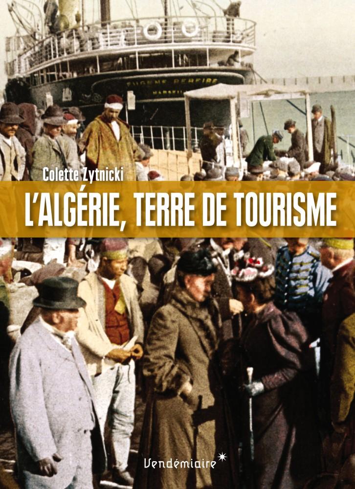 Couv-AlgerieTerre-de-tourisme_Colette ZYTNICKI