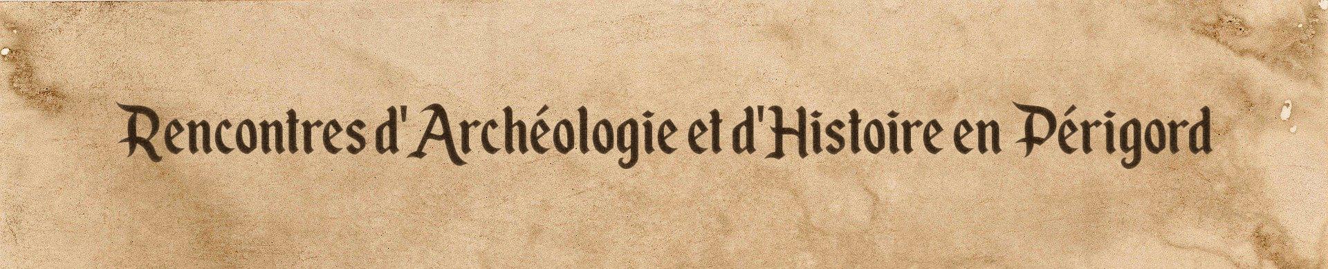 Rencontres d'archéologie et d'histoire en Périgord