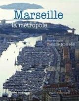 """C. Moirenc, C. Bové, P. Urbain , """"Marseille la métropole"""""""