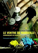 """""""Le ventre de Marseille : commerçants de Noailles"""""""