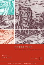 Pub: Expertise: Practical Knowledge and the Early Modern State (Osiris, vol.25) 2010