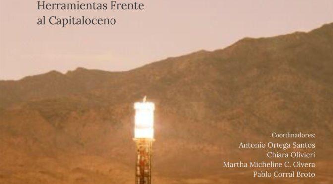 Territorios Comunes: herramientas frente al Capitaloceno, numéro HALAC coordinado por A. Ortega, C. Oliveric, M. Cariño y P. Corral, Vol. 9 Núm. 1 (2019)