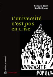 L'université n'est pas en crise,  de Romuald Bodin et Sophie Orange. Éditions du Croquant, 2013, 216 pages, 19 euros