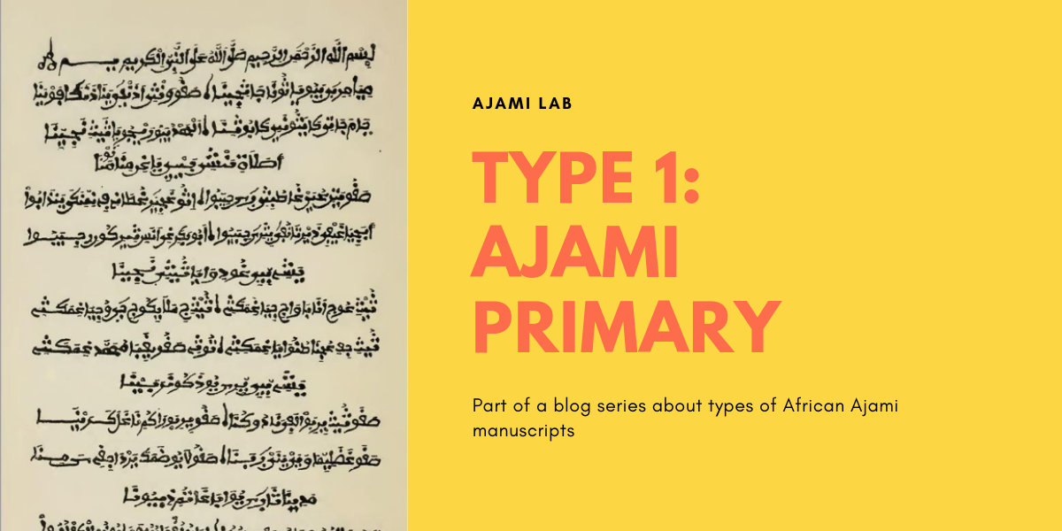Ajami primary manuscripts (Type 1)