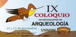 IX Coloquio de Estudiantes de Arqueología UNMSM