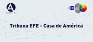 Tribuna EFE-Casa de América