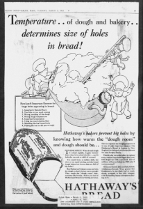 Fig.11. Temperature...of dough and bakery...determines size of holes in bread! Publicité pour Hathaway Baking Co. The Salem Evening News, 3 novembre 1931, p.7. Source : J. Walter Thompson Company. 35mm Microfilm Proofs, 1906-1960 and undated. Reel 12