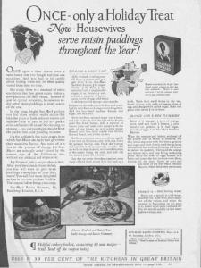 """Fig.34. """"One upon a time..."""" """"Once-Only a Holiday Treat. Now Housewives serve raisin puddings throughout the Year! Good Housekeeping. May 1927, p.87. Le genre du conte est récupérée pour raconter l'histoire d'une success story commerciale : la banalisation de la consommation de pudding au raisin est une happy end pour un produit qui était à l'origine peu populaire - et pour l'agence JWT qui a su triompher de toutes les embûches."""