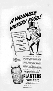 "Fig.27. ""A Valuable Victory Food"". Publicité pour  Publicité pour  Planters Peanut Butter. 1944. Source : J. Walter Thompson Company. 35mm Microfilm Proofs 1906-1960 and undated. Reel 60. Planters Nuts & Chocolate Co. (1943-1944). La publicité joue sur le patriotic appeal et récupère la rhétorique militaire pour mettre en valeurs les vertus nutritives du produit."