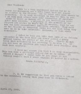 """Fig. 8 - Lettre évoquant le Players' Club dont Crow est membre lui-même. 23 avril 1944. Source : Crow, Carl (1883 - 1945), Papers, 1913-1945, """"Correspondence Series"""", Folder 205 (1944 March-April). The State Historical Society of Missouri. Manuscript Collections, C41. La lettre fait allusion au rejet d'un ami de Crow candidat pour devenir membre du Club au motif que ses conceptions de la sociabilité publicitaire sont trop marqués par le Rotary Club, un club concurrent, et qu'il doit avoir accompli un acte suffisamment remarque pour figure dans le 'Who's Who in America'. Cette lettre suggère que le monde publicitaire est tissées de tensions et de rivalités, de hiérarchies et de codes que Crow ne semblent pas parfaitement maîtriser puisqu'il a lui-même conseillé à son ami de poser sa candidature."""
